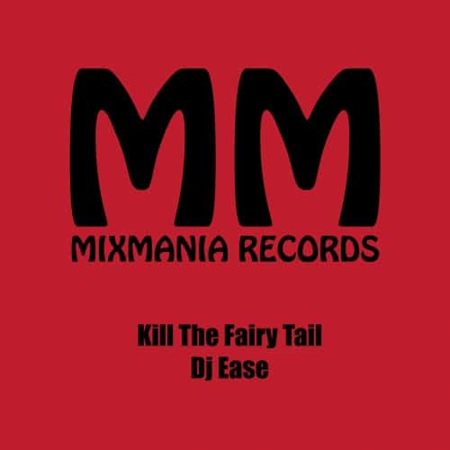 Kill The Fairy Tail (Original Mix) By Dj Ease Art Work