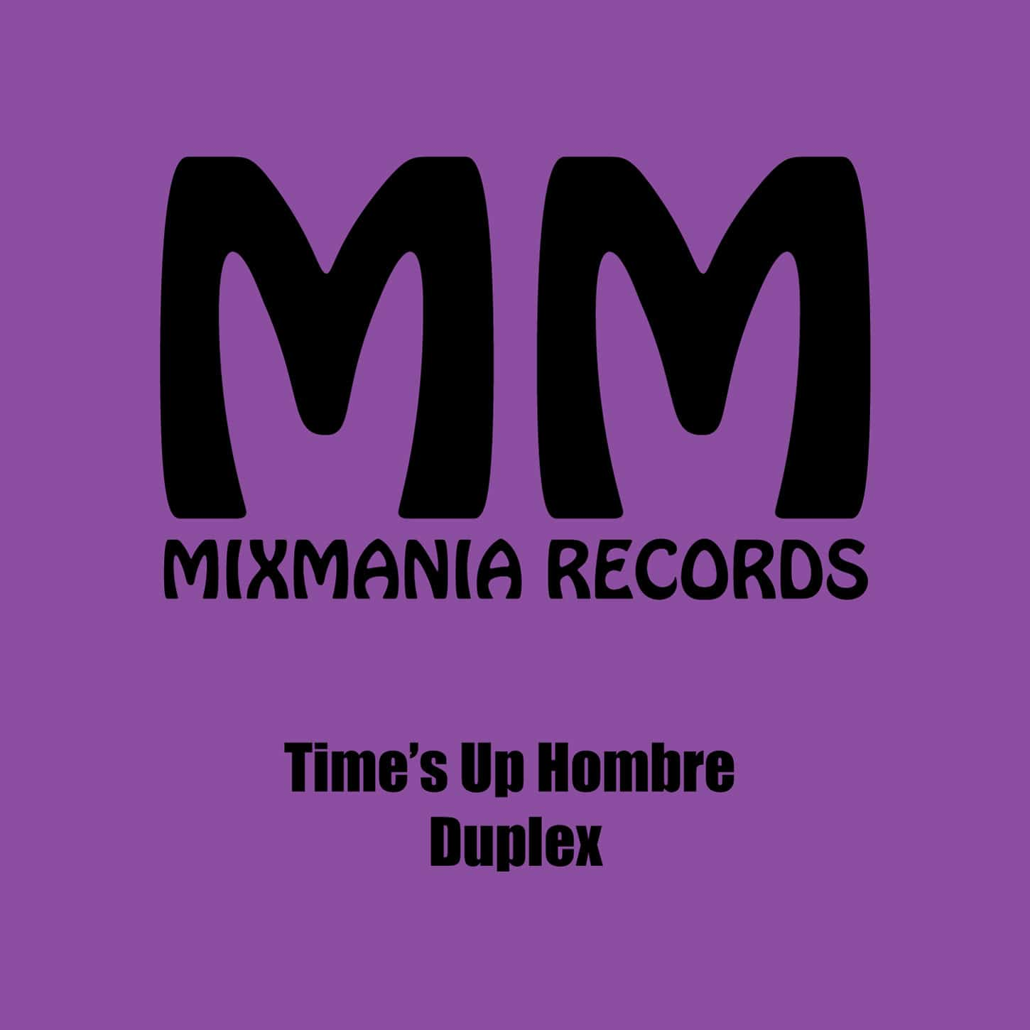 Times Up Hombre (Original Mix) By Duplex Art Work