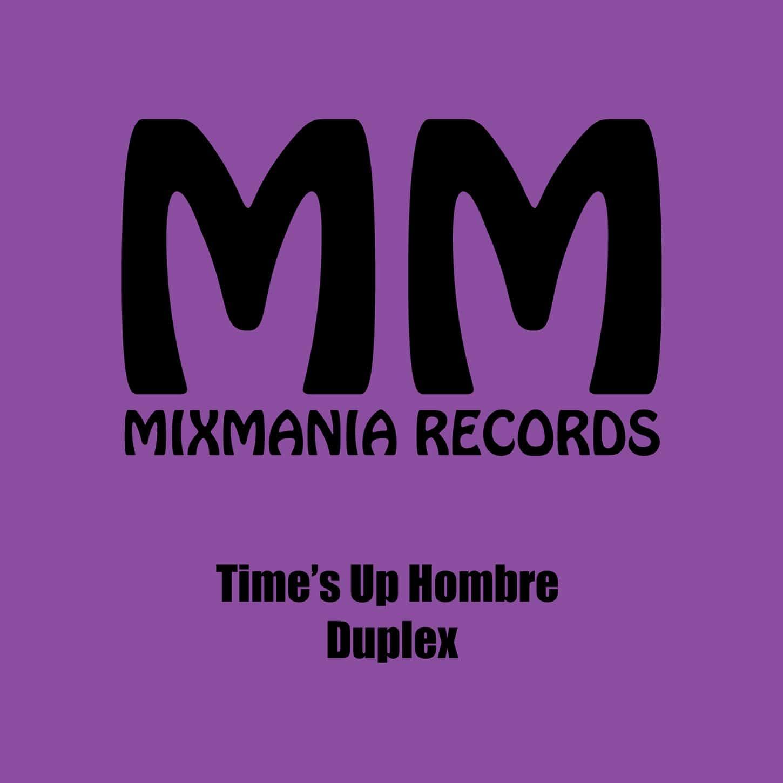 Times Up Hombre (Original Mix) By Duplex Art Work