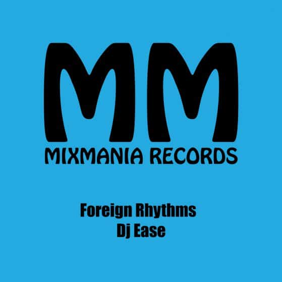 Foreign Rhythms (Original Mix) By Dj Ease Art Work