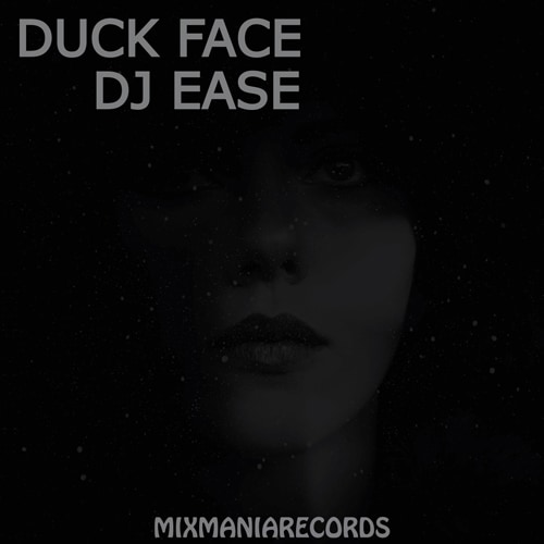Duck Face (Original Mix) By Dj Ease Art Work