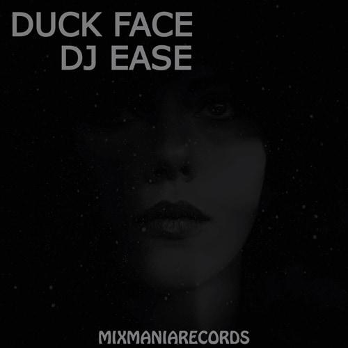 Duck Face (Original Mix) By Dj Ease Art Work