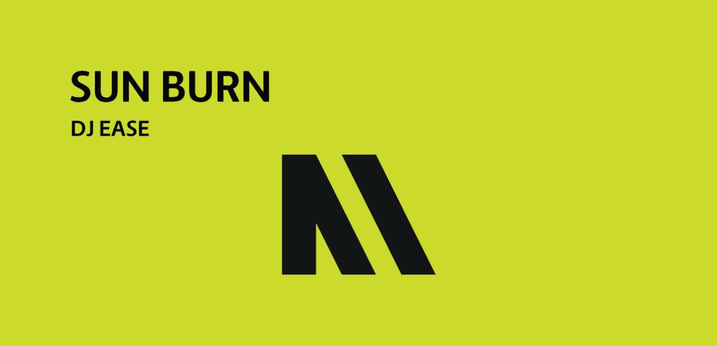 Sun Burn (Original Mix) By Dj Ease