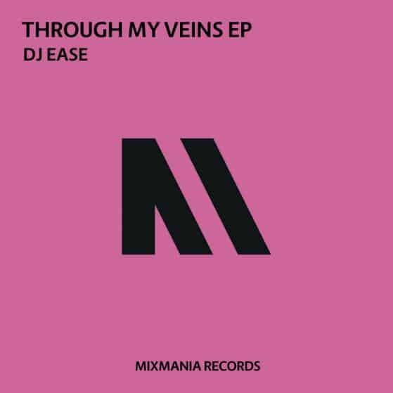 Through My Veins EP By Dj Ease