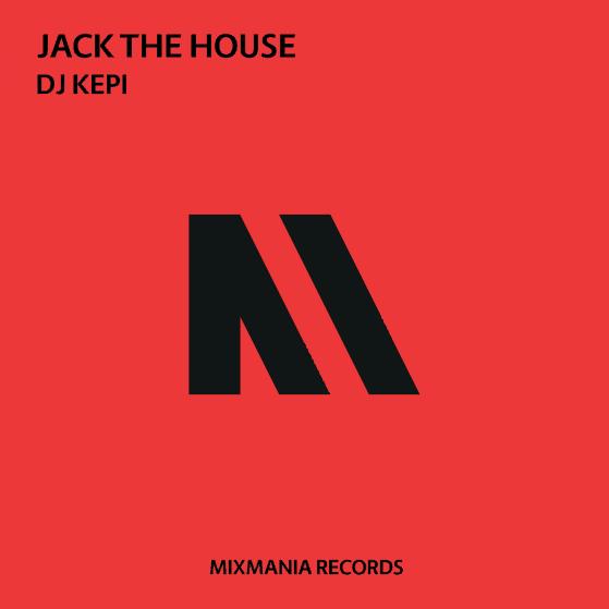 Jack The House (Original Mix) By Dj Kepi