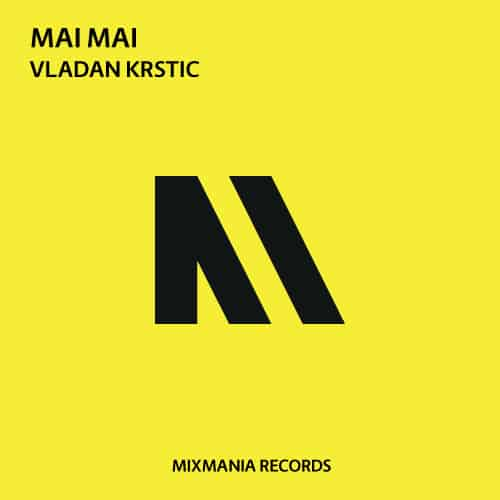Mai Mai (Original Mix) By Vladan Krstic